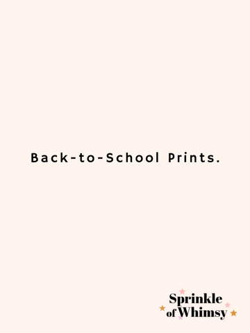 Back-to-School prints.