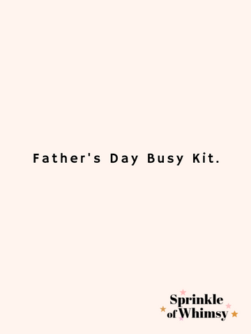 Father's Day Busy Kit.