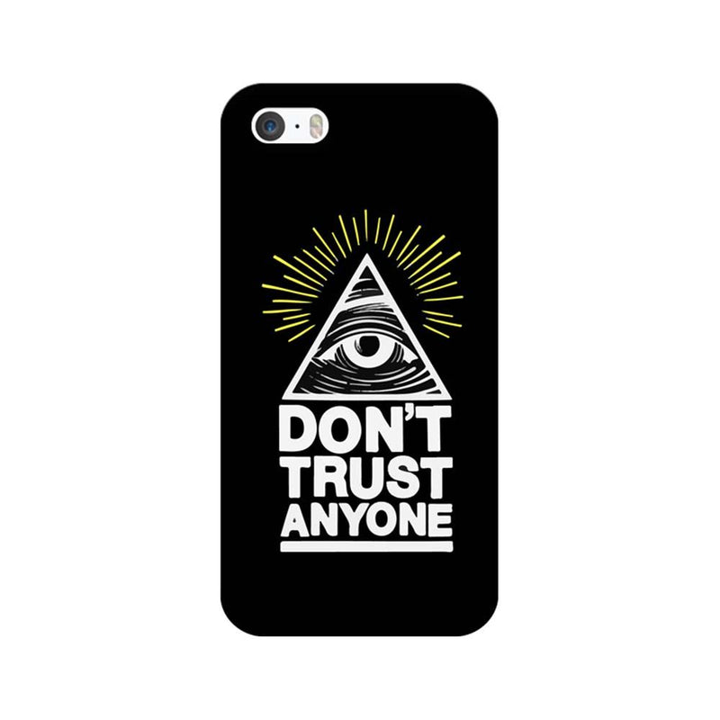 Apple iPhone 5 / 5s / SE Mobile Cover Printed Designer Case Don't Trust Any One
