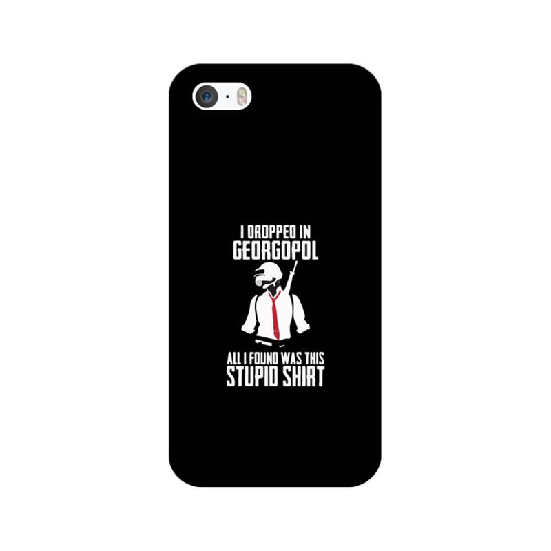 Apple iPhone 5 / 5s / SE Mobile Cover Printed Designer Case Stupid Shirt