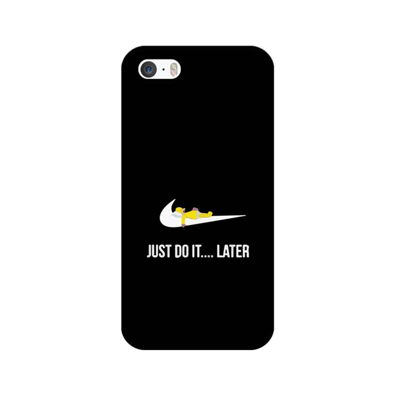 Apple iPhone 5 / 5s / SE Mobile Cover Printed Designer Case Just Do it later
