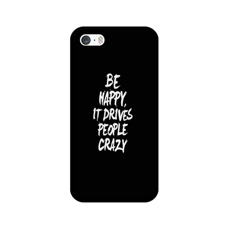 Apple iPhone 5 / 5s / SE Mobile Cover Printed Designer Case Be Happy