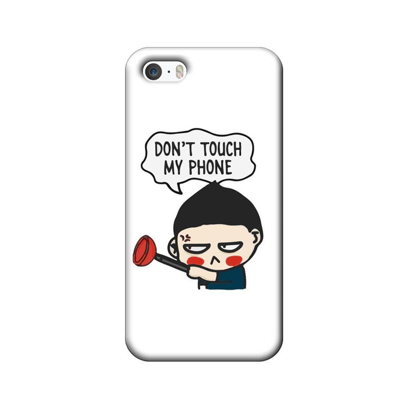 Apple iPhone 5 / 5s / SE Mobile Cover Printed Designer Case Don't Touch My Phone 2.0