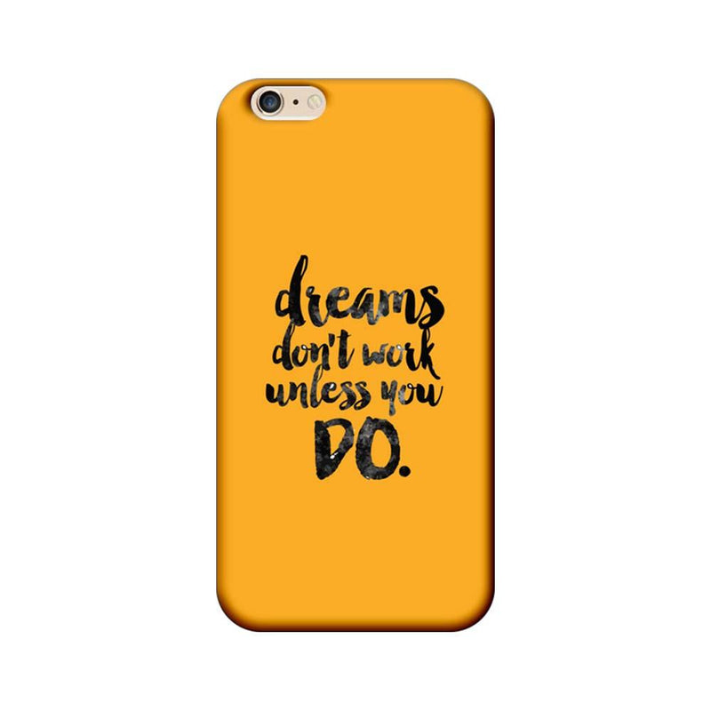 Apple iPhone 6 Plus / 6s Plus Mobile Cover Printed Designer Case Dreams Don't Work Unless You Do