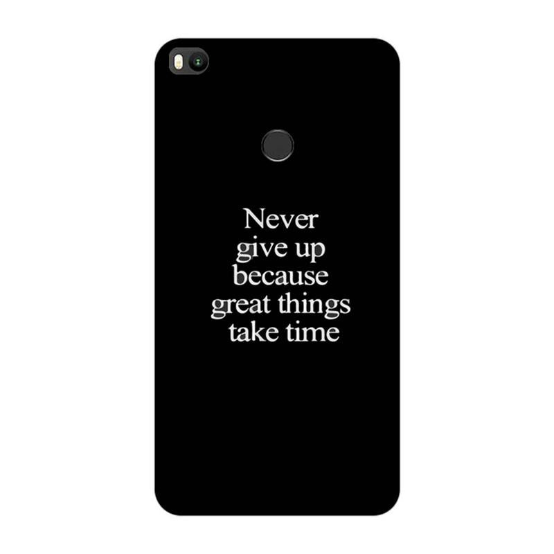Xiaomi Mi Max 2 Mobile Cover Quotes Printed Designer Case Never Give Up