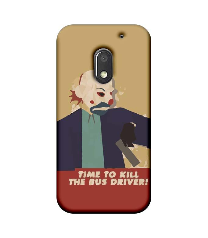 Motorola Moto E3 Power Mobile Cover Printed Designer Case Joker Time to kill the Bus Driver