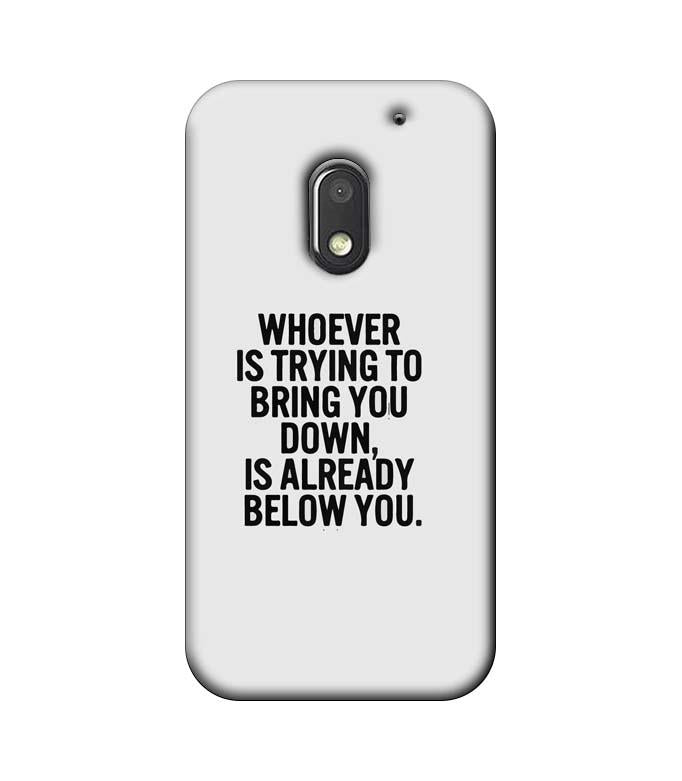 Motorola Moto E3 Power Mobile Cover Printed Designer Case Trying to Bring You Down
