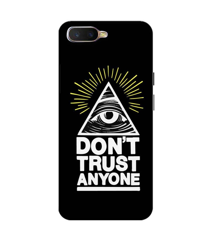 Oppo K1 Mobile Cover Printed Designer Case Don't Trust Any One