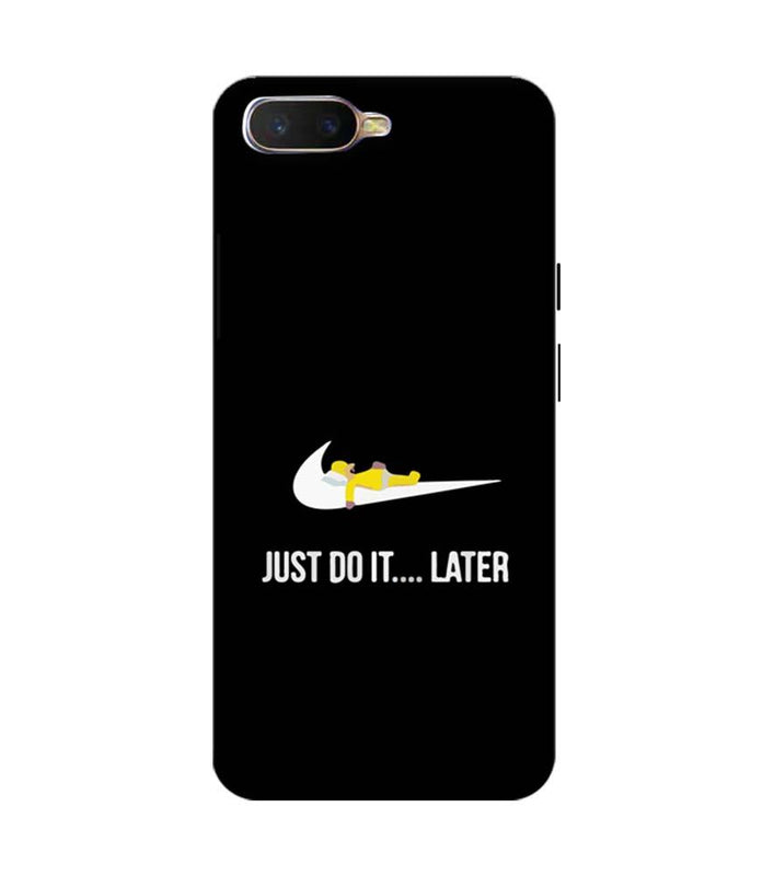 Oppo K1 Mobile Cover Printed Designer Case Just Do it later