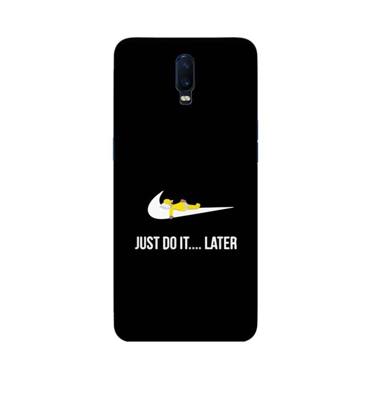 Oppo R17 Mobile Cover Printed Designer Case Just Do it later