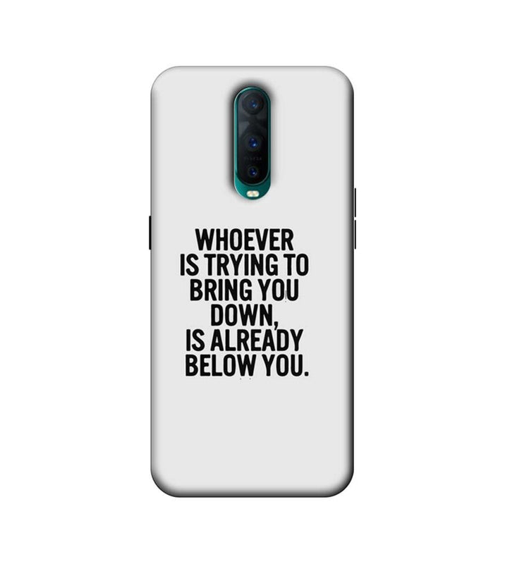 Oppo R17 Pro Mobile Cover Printed Designer Case Trying to Bring You Down