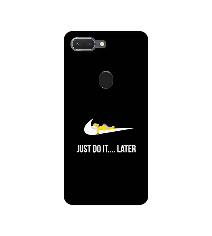 Oppo Realme 2 Mobile Cover Printed Designer Case Just Do it later