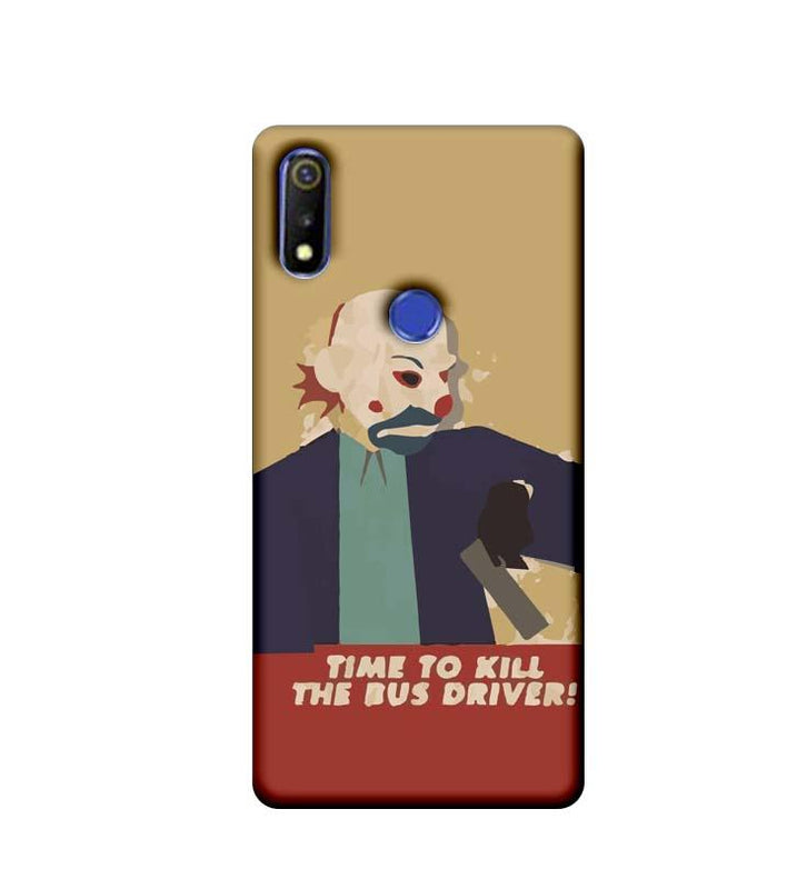 Oppo Realme 3 Mobile Cover Printed Designer Case Joker Time to kill the Bus Driver