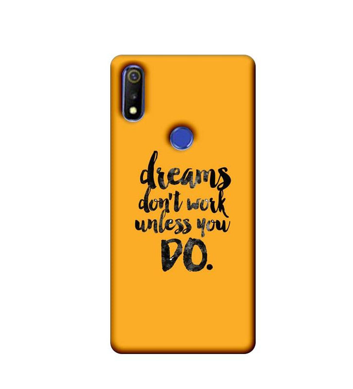 Oppo Realme 3 Mobile Cover Printed Designer Case Dreams Don't Work Unless You Do