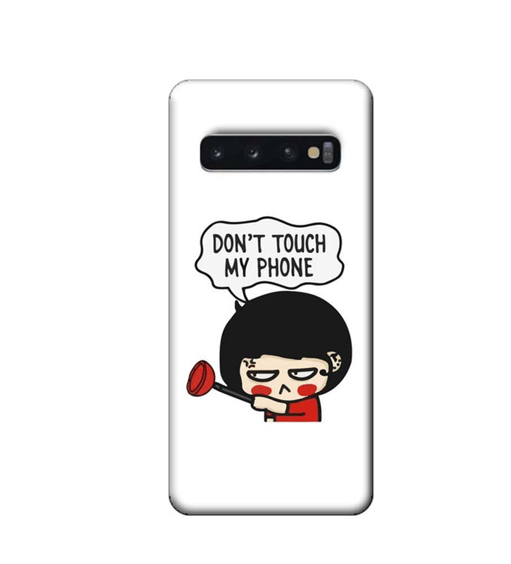 Samsung Galaxy S10 Plus Mobile Cover Printed Designer Case Don't Touch My Phone 2.0