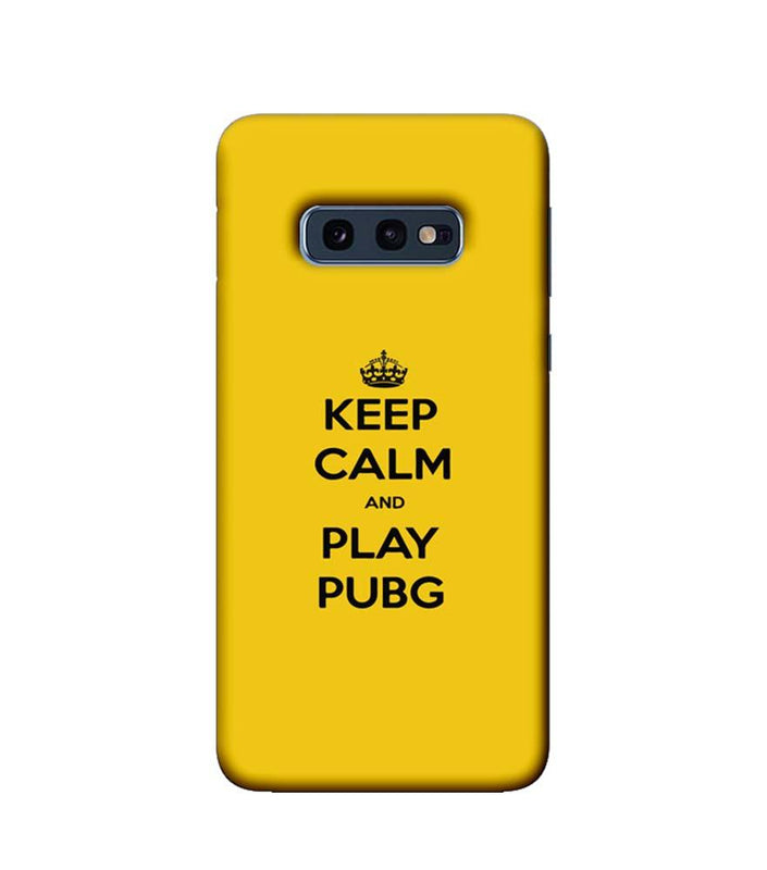 Samsung Galaxy S10e Mobile Cover Printed Designer Case Keep Calm and Play PUBG