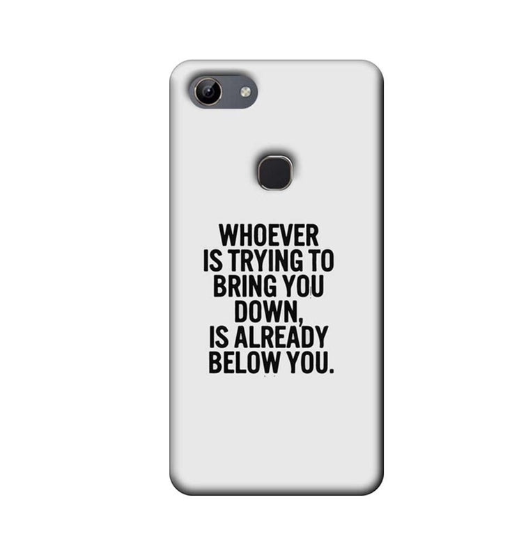 Vivo Y81 Mobile Cover Printed Designer Case Trying to Bring You Down