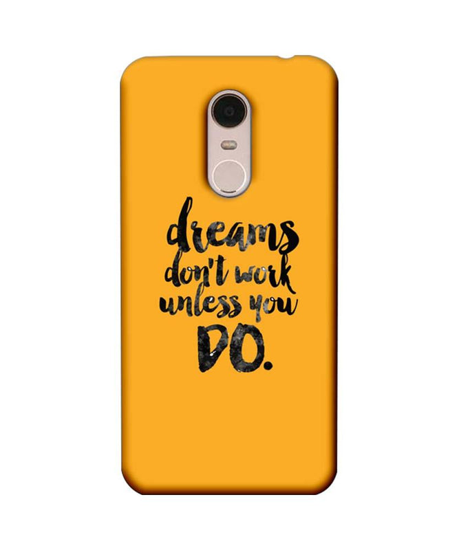 Xiaomi Redmi Note 5 Mobile Cover Printed Designer Case Dreams Don't Work Unless You Do