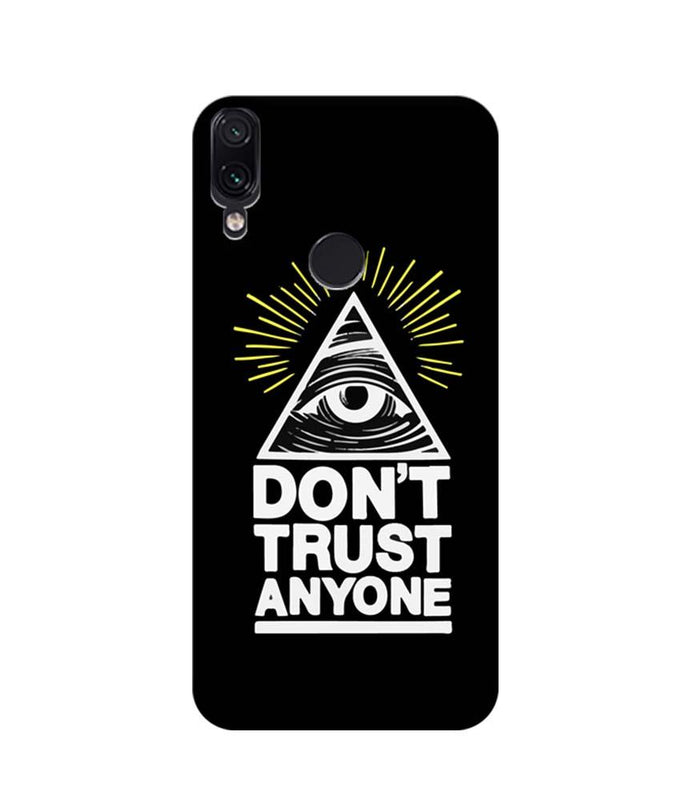 Xiaomi Redmi Note 7 Pro Mobile Cover Printed Designer Case Don't Trust Any One