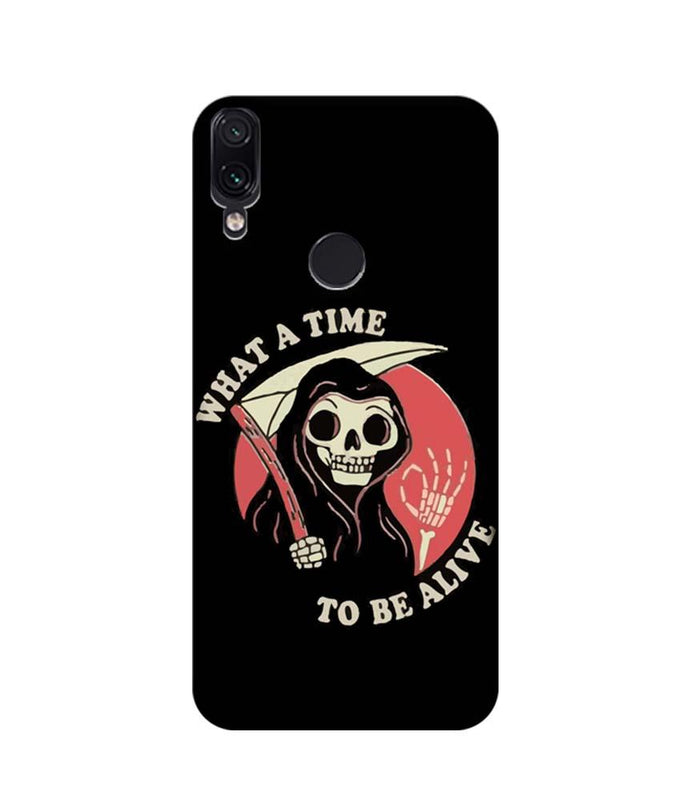 Xiaomi Redmi Note 7 Pro Mobile Cover Printed Designer Case What a time to be live