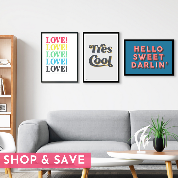 Gallery Wall Set of 3 Art Prints - Edit 1 - LOVE!, Hello Sweet Darlin' (blue & coral) and Tres Cool (grey & mustard)
