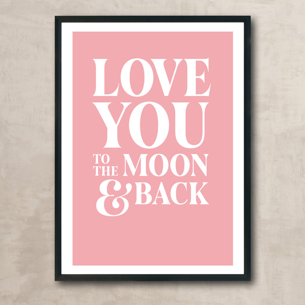 LOVE YOU TO THE MOON (white on pink)