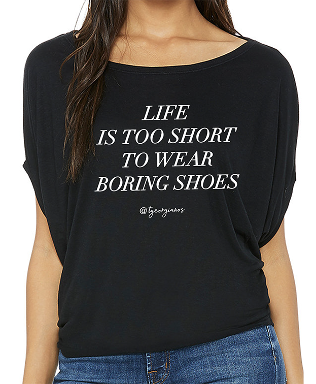 Life is Too Short to Wear Boring Shoes @tgeorgianos - T. Georgiano's