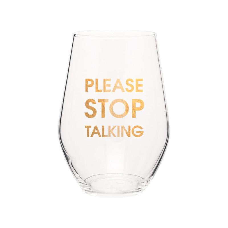 PLEASE STOP TALKING- GOLD FOIL STEMLESS WINE GLASS - T. Georgiano's