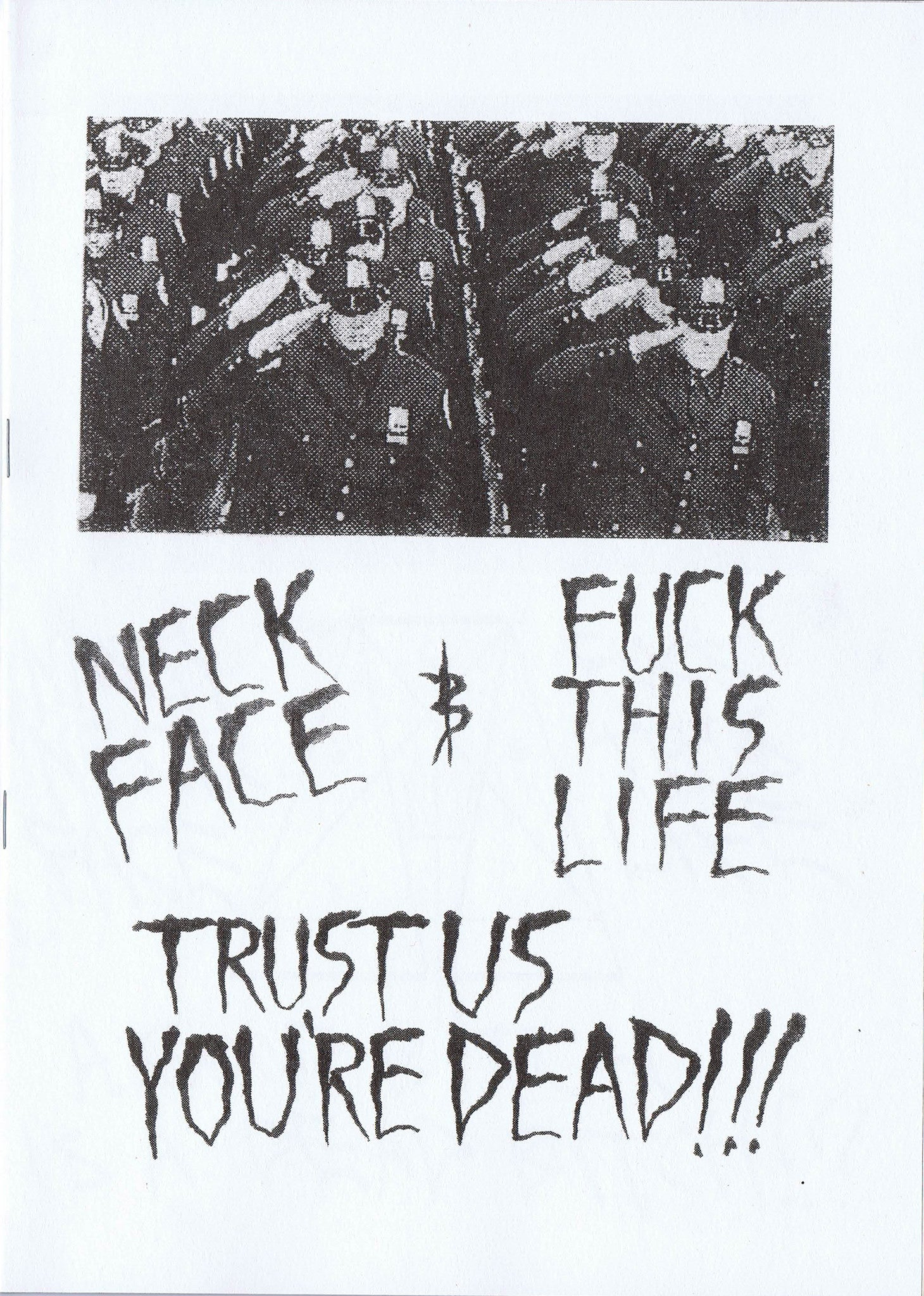 NECKFACE & FTL. Trust Us You're Dead!!!