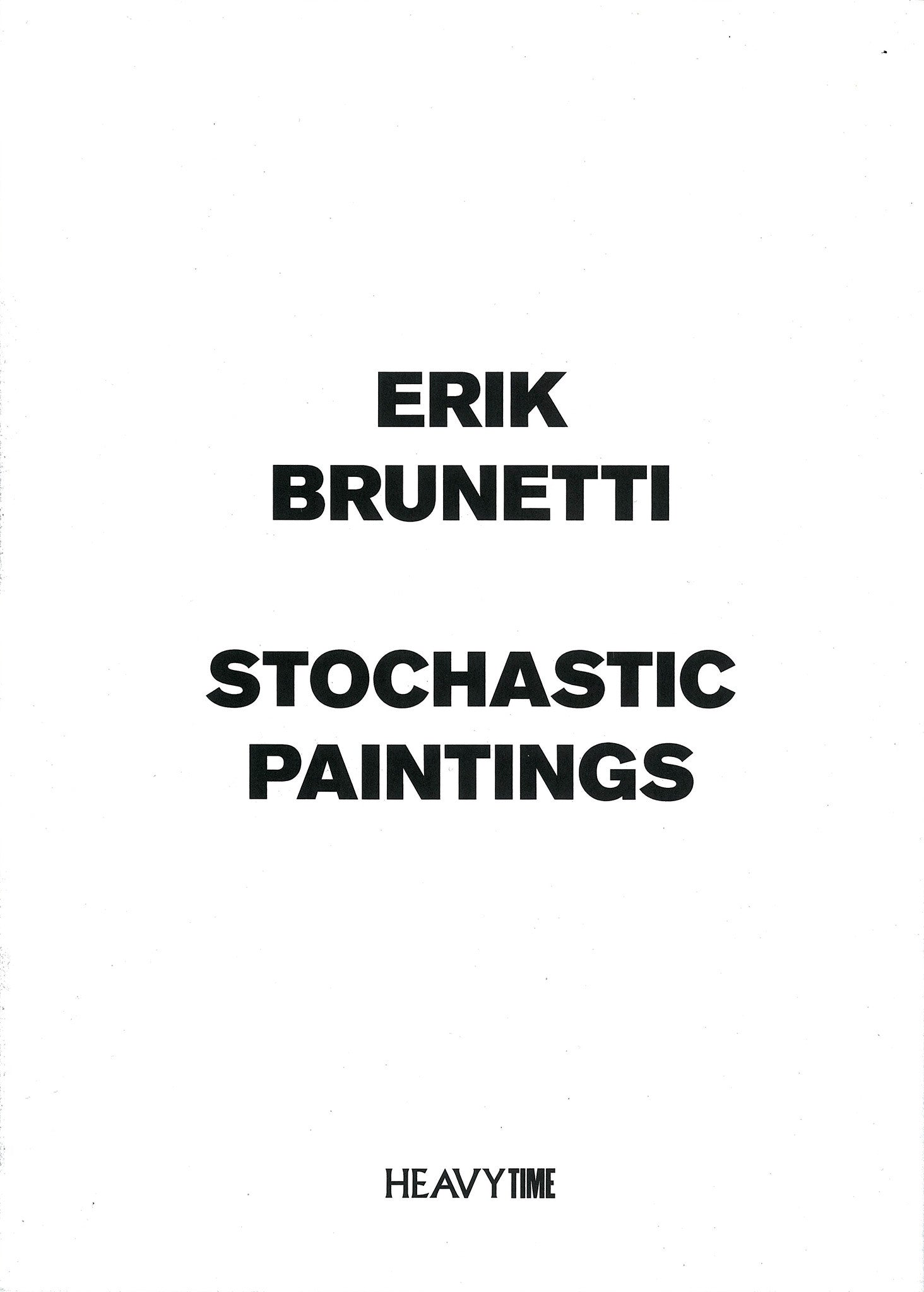 ERIK BRUNETTI. Stochastic Paintings.