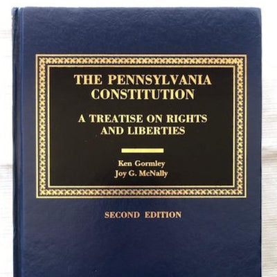 The Pennsylvania Constitution -- A Treatise on Rights and Liberties  SECOND EDITION (Includes book + digital download)