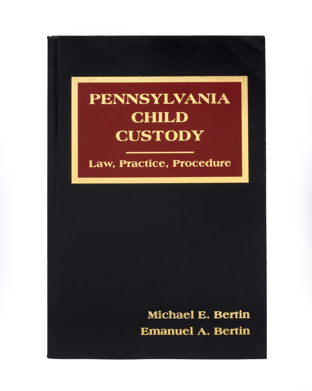 Pennsylvania Child Custody-Law, Practice & Procedure (includes book + digital download)