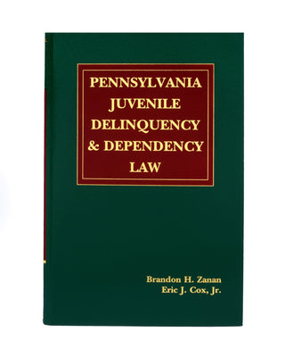 Pennsylvania Juvenile Delinquency & Dependency Law (includes book + digital download)