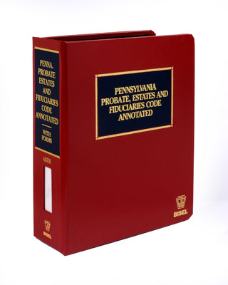 Pennsylvania Probate Estates and Fiduciaries Code - Print Version