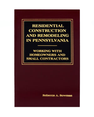 Residential Construction & Remodeling Law in Pennsylvania (includes book + digital download)