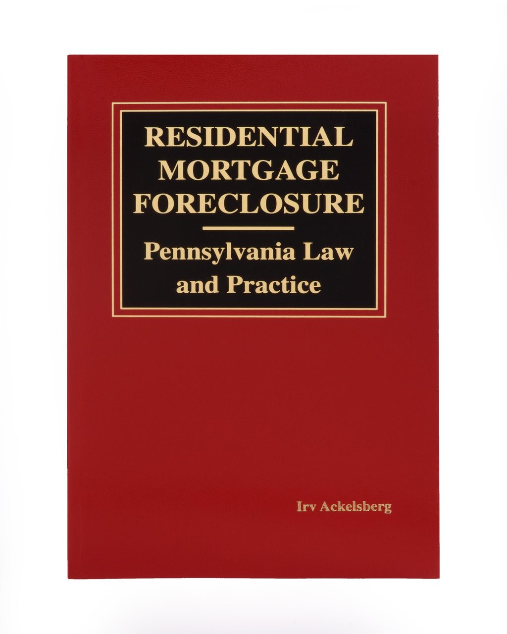 Residential Mortgage Foreclosure - Pennsylvania Law and Practice (includes book + digital download)