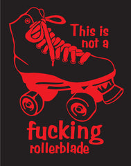 Not A Rollerblade Ladies Tee