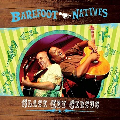 Barefoot Natives | Slack Key Circus | CD