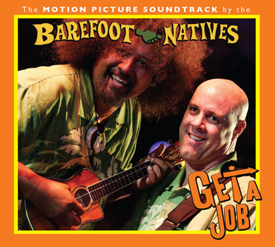Barefoot Natives | GET A JOB | Original Motion Picture Soundtrack