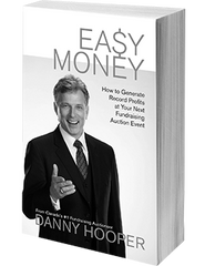 Easy Money - How to Generate Record Profits at Your Next Fundraising Auction Event