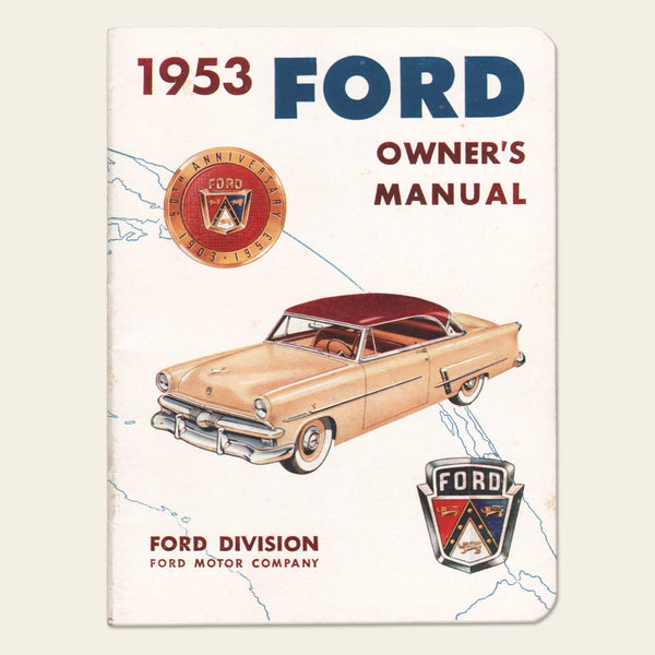 1953 ford owners manual oldcuts rh oldcuts co ford owners manual 2016 f150 ford owners manual pdf