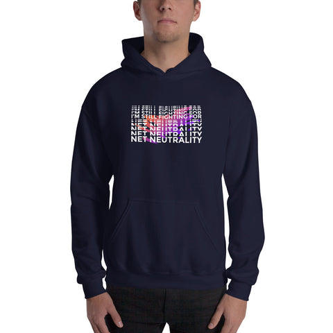 Still Fighting for Net Neutrality Hooded Sweatshirt
