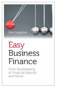 Easy Business Finance : From Bookkeeping To Financial Reports And Ratios