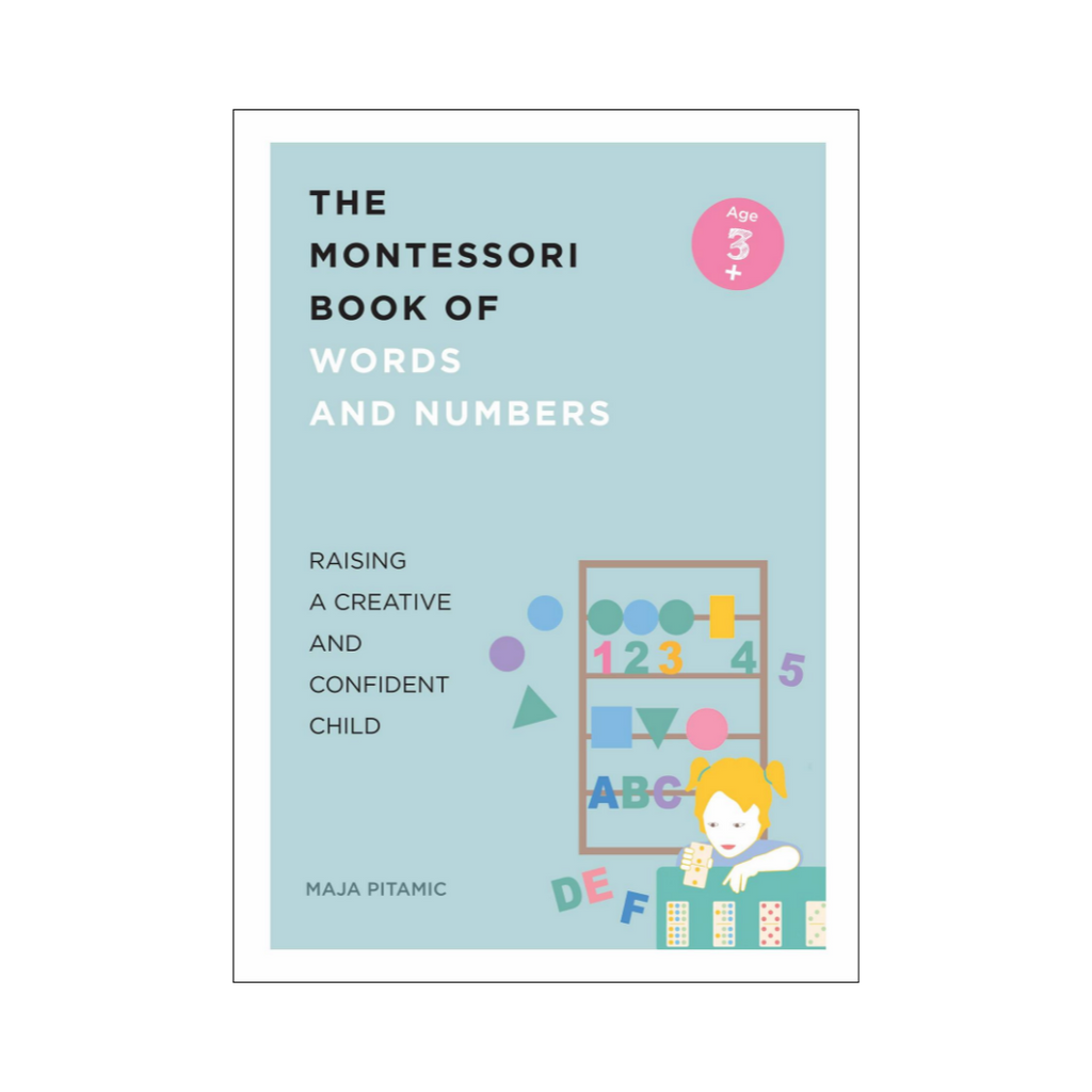 [FOR PARENTS] The Montessori Book of Words & Numbers: Raising a Creative and Confident Child (Ages 3+)