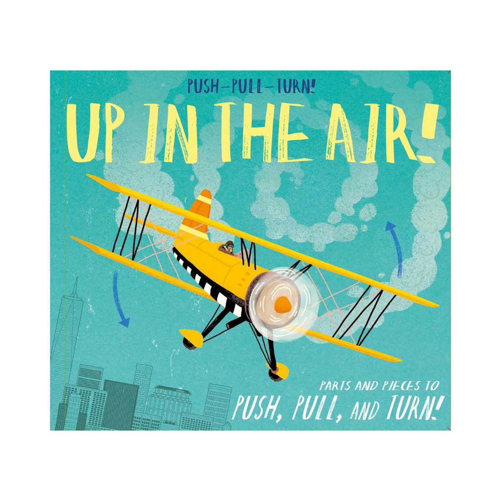 *Push-Pull-Turn! Up in the Air! (Hardback)