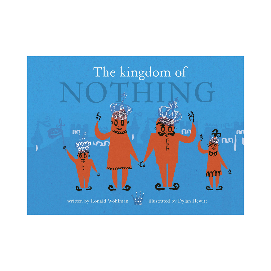 The Kingdom of Nothing (Hardback) - A Story About Finding Joy In Little Things