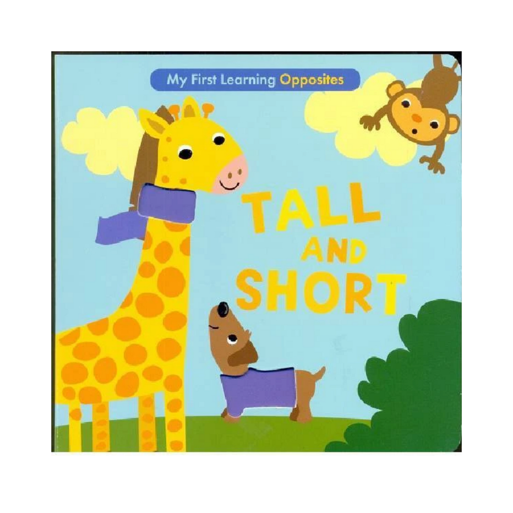 My First Learning: Opposites: Tall And Short (Board Book)