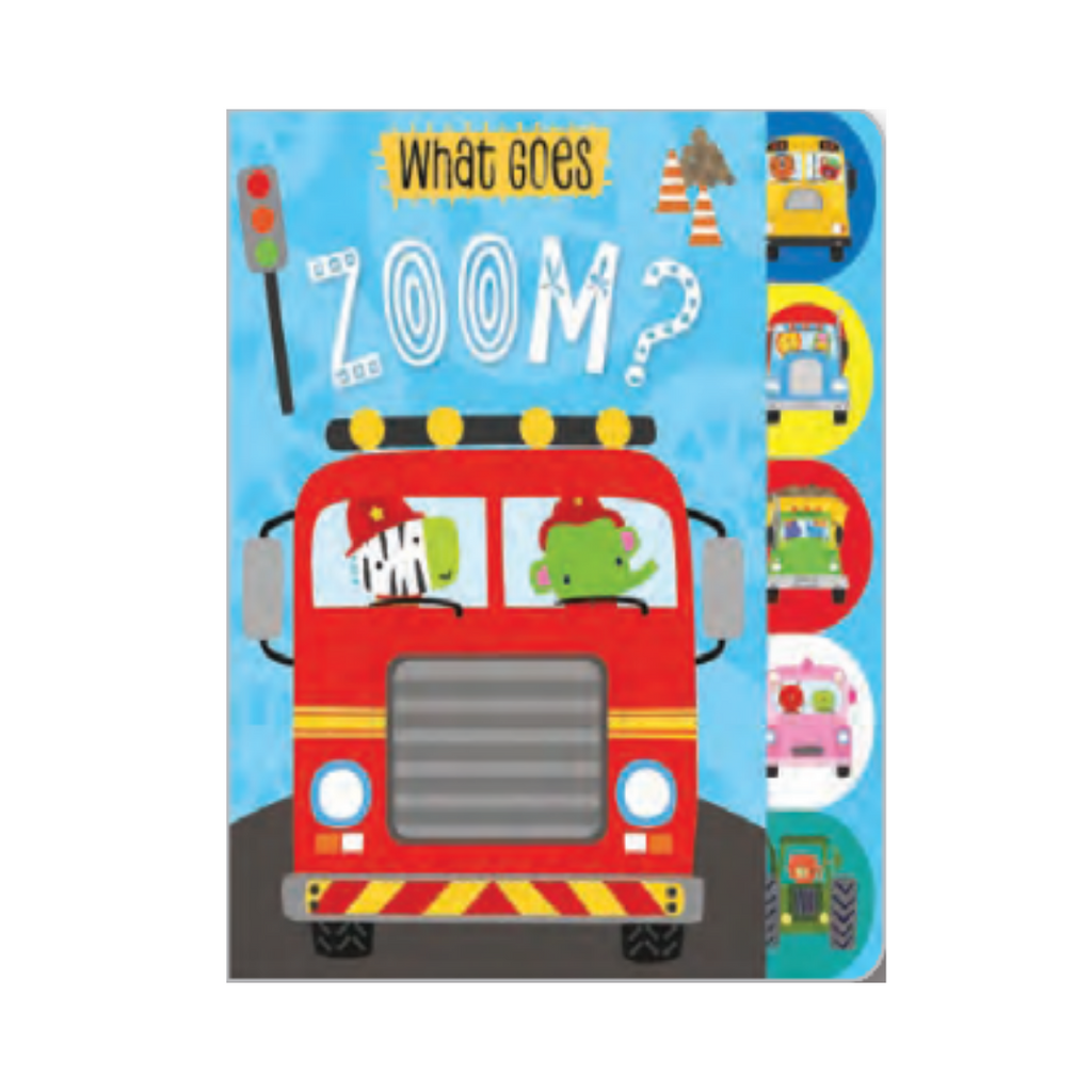 What Goes Zoom ? (Board Book)