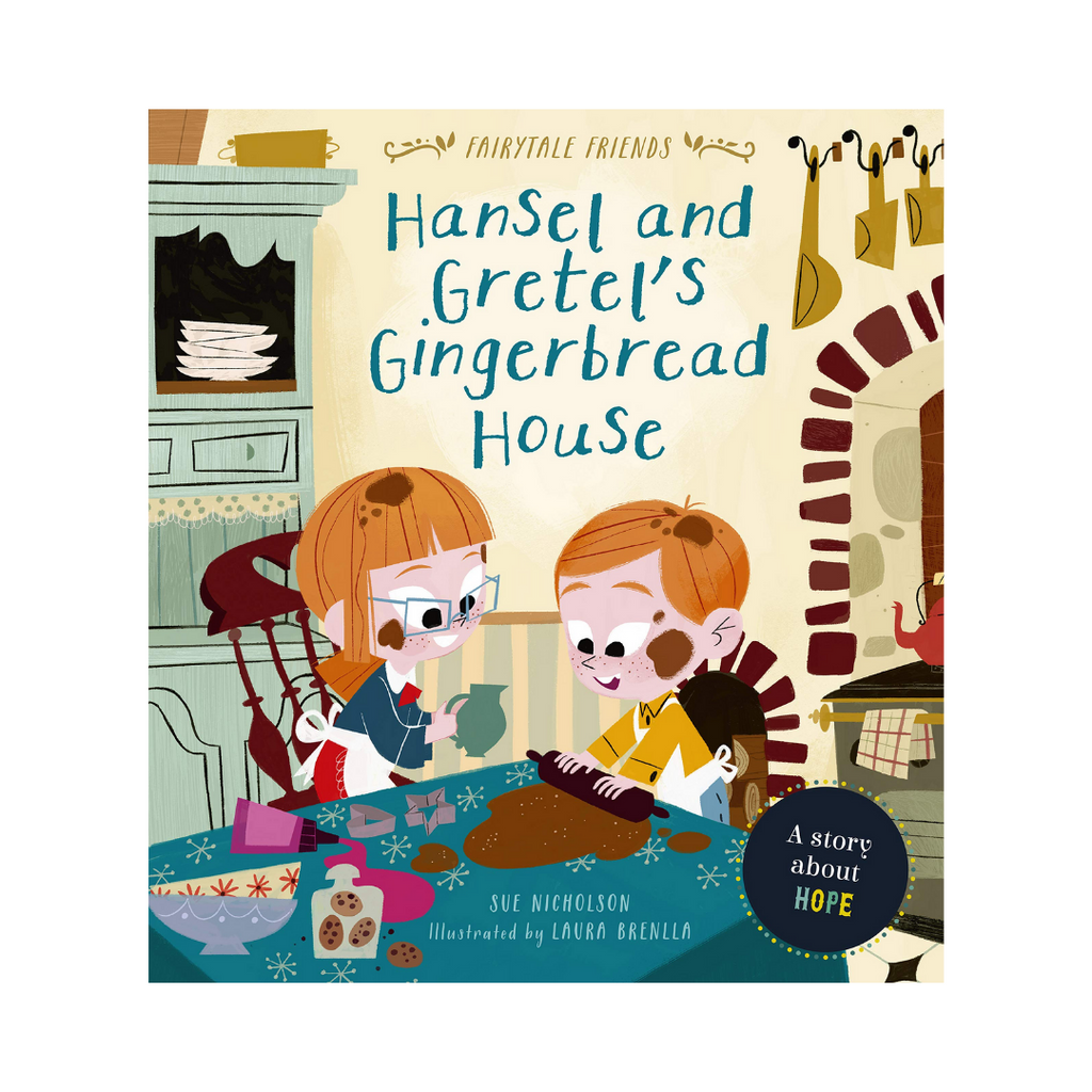 Fairytale Friends: Hansel & Gretel's Gingerbread House - A Story About Hope (Paperback)