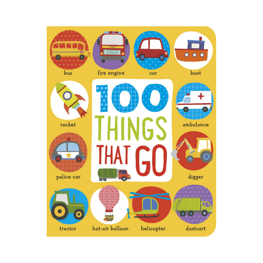 First 100 Things That Go (Board Book)